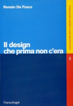 IL DESIGN CHE PRIMA NON CERA